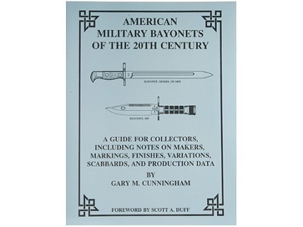 """American Military Bayonets of the 20th Century"" Book by Gary M. Cunningham"