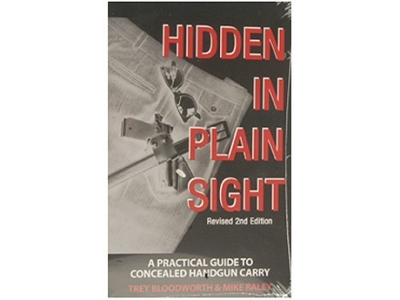 """Hidden in Plain Sight: A Practical Guide to Concealed Handgun Carry, Revised 2nd Edition"" Book by Trey Bloodworth and Mike Raley"