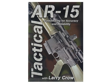 "Competitive Edge Gunworks Video ""Tactical AR-15: Customizing for Accuracy and Reliability with Larry Crow"" DVD"