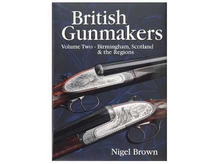 &quot;British Gunmakers Volume Two: Birmingham, Scotland and the Regions&quot; Book by Nigel Brown