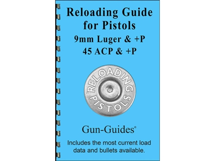 "Gun Guides Reloading Guide for Pistols "" 9mm Luger, 357 SIG, 40 S&W, and 45 ACP"" Book"