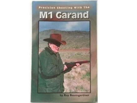 """Precision Shooting with the M1 Garand"" Book by Roy Baumgardner"