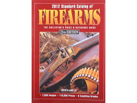 """2012 Standard Catalog of Firearms, 22nd Edition"" Book by Jerry Lee"