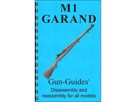 Gun Guides Takedown Guide &quot;M1 Garand&quot; Book