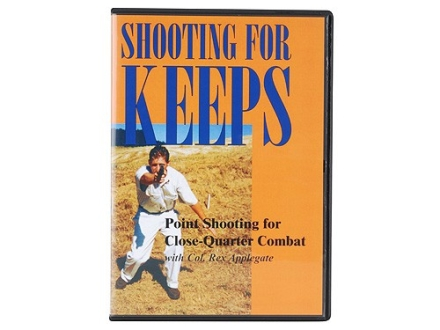 &quot;Shooting For Keeps: Point-Shooting for Close-Quarters Combat&quot; DVD with Col. Rex Applegate