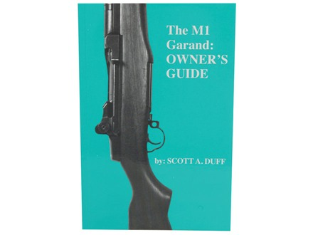 &quot;The M1 Garand: Owner&#39;s Guide&quot; Book by Scott A. Duff