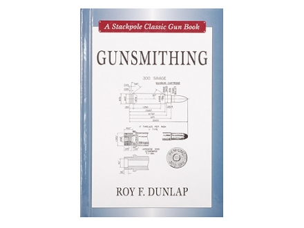 """Gunsmithing: 6th Edition"" Book by Roy E. Dunlap"