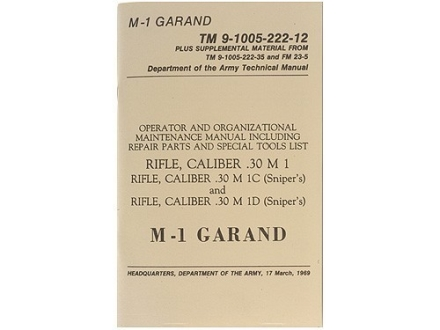 """M1 Garand: Operator and Organizational Maintenance Manual, Including Repair Parts and Special Tools"" Military Manual by Department of the Army"