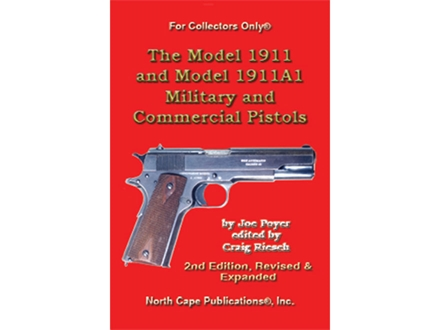 &quot;The Model 1911 and Model 1911A1 Military and Commercial Pistols&quot; Book by Joe Poyer