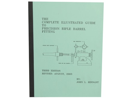 """The Complete Illustrated Guide to Precision Rifle Barrel Fitting"" Book by John L. Hinnant"