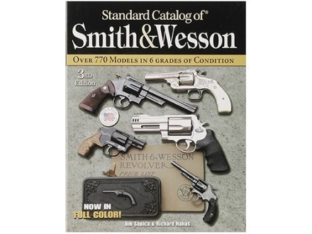 &quot;Standard Catalog of Smith &amp; Wesson, Third Edition&quot; Book by Jim Supica &amp; Richard Nahas