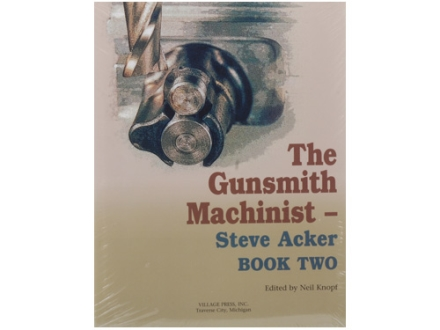 &quot;The Gunsmith Machinist Book Two&quot; Book by Steve Acker