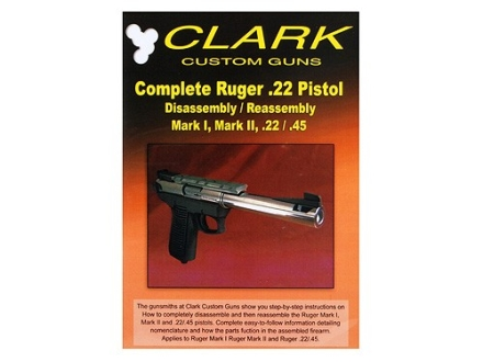 "Clark Custom Guns Video ""Complete Ruger .22 Pistol: Disassembly/Reassembly Mark I, Mark II, .22/,45"" DVD"
