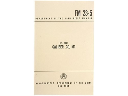 &quot;Caliber 30 M1 Garand: Department of the Army Field Manual&quot; Military Manual by Department of the Army