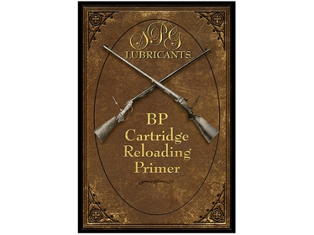 &quot;SPG Lubricants BP Cartridge Reloading Primer&quot; Book by Mike Venturino and Steve Garbe