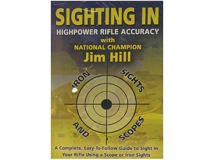 Gun Video &quot;Highpower Rifle Accuracy: Sighting in Iron Sights and Scopes with Jim Hill&quot; DVD