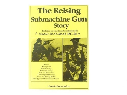 """The Reising: Submachine Gun Story"" Book by Frank Iannamico"