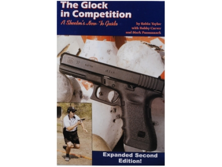 The Glock in Competition: Second Edition Book By Robin Taylor