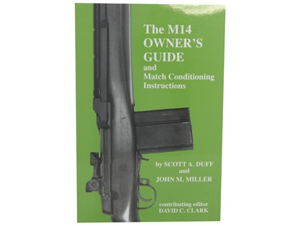 &quot;The M14 Owner&#39;s Guide and Match Conditioning Instructions&quot; Book by Scott A. Duff and John M. Miller