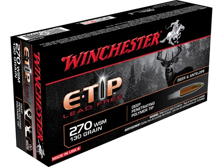 Winchester Supreme Ammunition 270 Winchester Short Magnum (WSM) 130 Grain E-Tip Lead-Free Box of 20