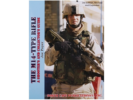 &quot;The M14-Type Rifle: A Shooter&#39;s and Collector&#39;s Guide, 3rd Edition&quot; Book by Joe Poyer