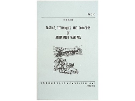 """Tactics, Techniques and Concepts of Anti-Armor Warfare"" Military Manual by Department of the Army"