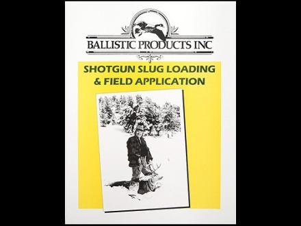 BPI &quot;Shotgun Slug Loading and Field Application&quot; Shotshell Reloading Manual