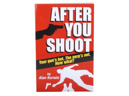 """After You Shoot"" Book By Alan Korwin"