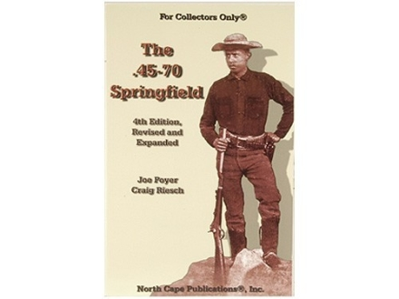 """The .45-70 Springfield, 4th Edition"" Book by Joe Poyer and Craig Riesch"