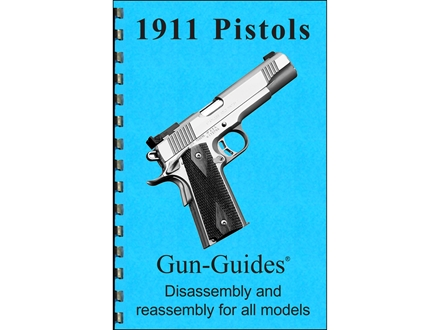 Gun Guides Takedown Guide &quot;Model 1911 Series Pistols&quot; Book