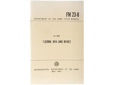 """U.S. Rifle 7.62mm, M14 and M14E2"" Military Manual by Department of the Army"