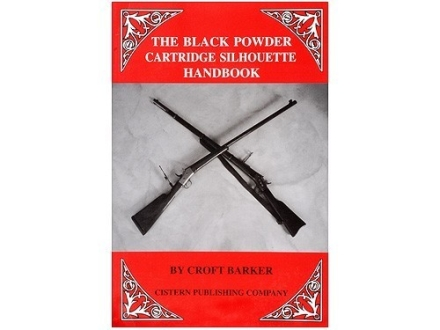 """Black Powder Cartridge Silhouette Handbook"" Book by Croft Barker"
