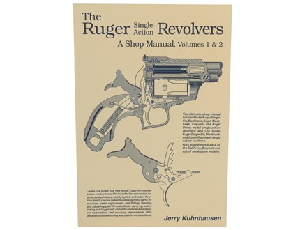 &quot;The Ruger Single Action Revolvers: A Shop Manual Volumes 1 &amp; 2&quot; Book by Jerry Kuhnhausen
