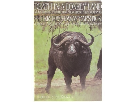 &quot;Death in a Lonely Land&quot; Book by Peter H. Capstick
