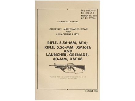 """Operation, Maintenance and Replacement Parts M-16, XM16E1 and XM-148 Grenade Launcher"" Military Manual by Department of the Army"