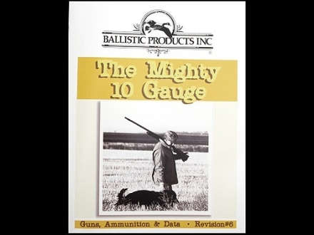 "BPI ""The Mighty 10 Gauge: 6th Edition"" Shotshell Reloading Manual"