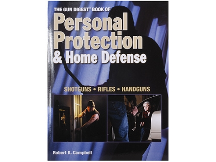 &quot;The Gun Digest Book of Personal Protection &amp; Home Defense&quot; Book by Robert K. Campbell