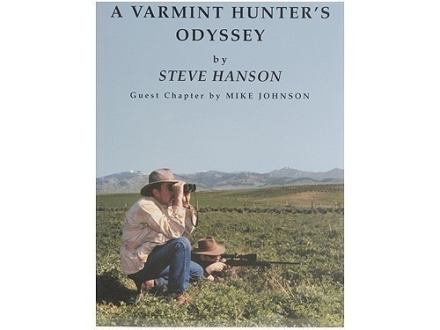 &quot;A Varmint Hunter&#39;s Odyssey&quot; Book by Steve Hanson