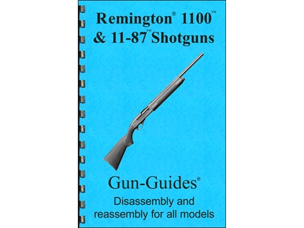 "Gun Guides Takedown Guide ""Remington 1100 and 11-87 Shotguns"" Book"