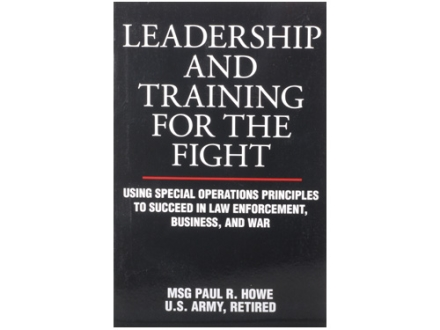 """Leadership And Training For The Fight"" by MSG Paul R. Howe"