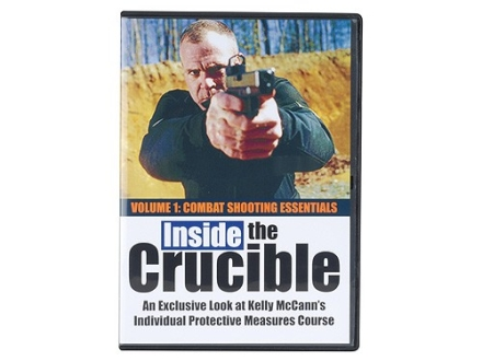 &quot;Inside the Crucible: An Exclusive Look at Kelly McCann&#39;s Individual Protective Measures Course - Volume 1: Combat Shooting Essentials&quot; DVD with Kelly McCann