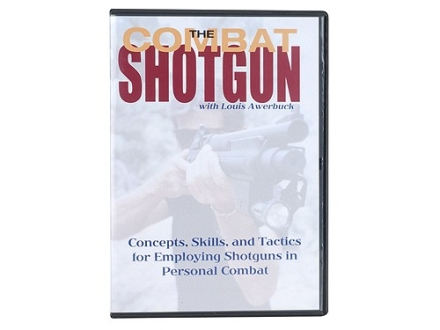 """The Combat Shotgun: Concepts, Skills, and Tactics for Employing Shotguns in Personal Combat"" DVD with Louis Awerbuck"