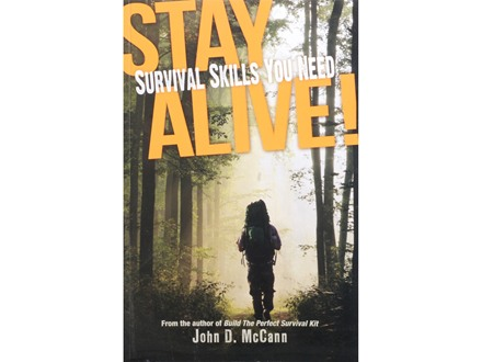 &quot;Stay Alive! Survival Skills You Need&quot; Book by John D. McCann