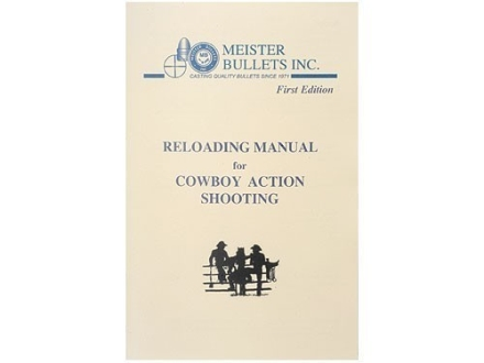 Meister Bullets &quot;First Edition Reloading Manual for Cowboy Action Shooting&quot;