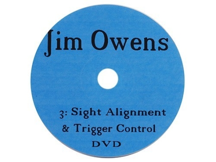 Jim Owens Video &quot;Sight Alignment and Trigger Control&quot; DVD