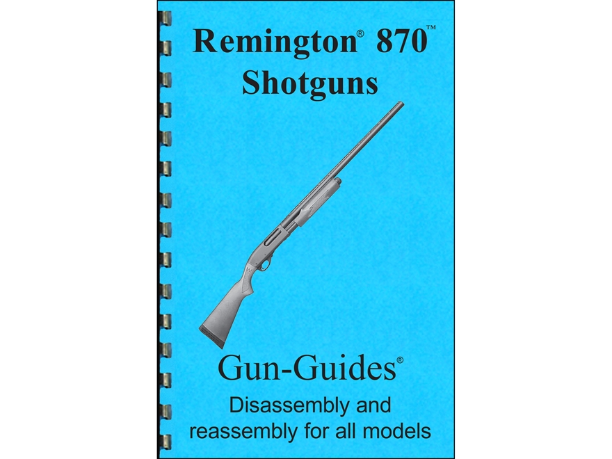 "Gun Guides Takedown Guide ""Remington 870 Shotguns"" Book"