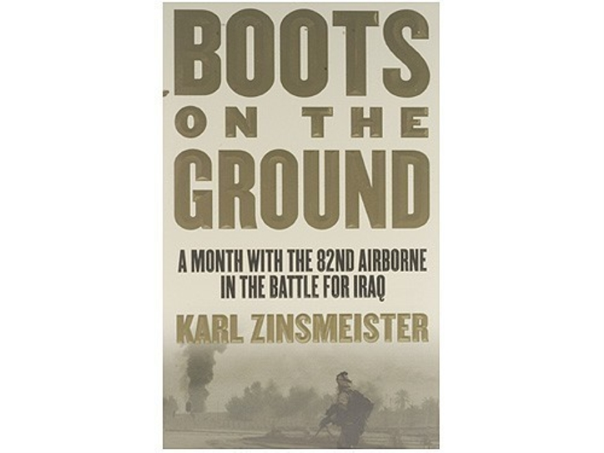 """Boots on the Ground: A Month with the 82nd Airborne in the Battle for Iraq"" Book by Karl Zinsmeister"
