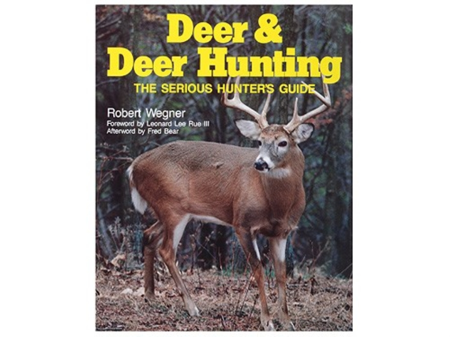 """Deer and Deer Hunting: The Serious Hunter's Guide"" Book by Robert Wegner"