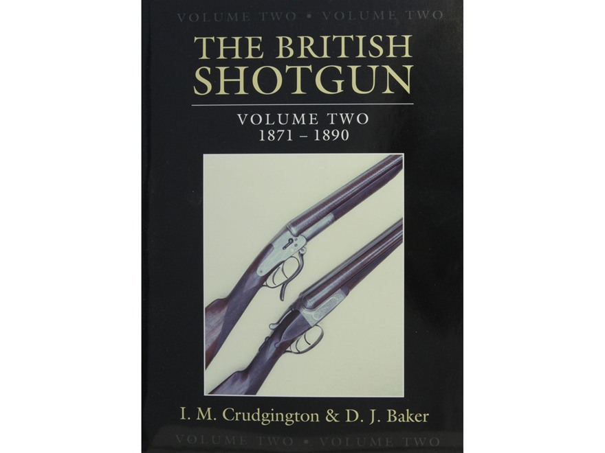 """The British Shotgun: Volume Two 1871 - 1890"" Book by I.M Crudington & D.J. Baker"