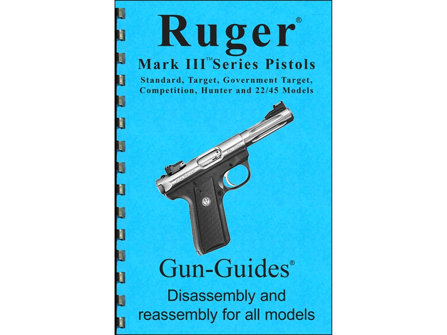 "Gun Guides Takedown Guide ""Ruger Mark III Series Pistols"" Book"